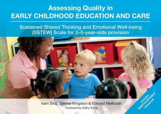 Sustained Shared Thinking and Emotional well-Being (SSTEW) Scales for 2 – 5 year olds provision